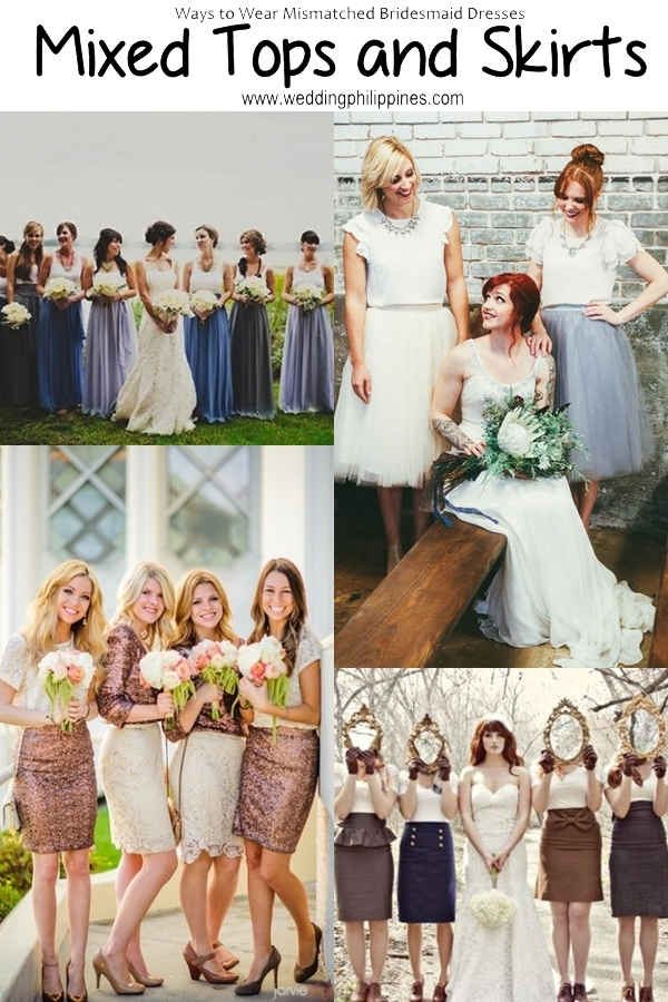 01 Wedding Philippines - Top 6 Ways to Wear Mismatched Bridesmaid Dresses - Mixing Tops Skirts